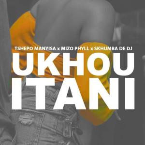 Album Ukhou Itan Single from Tshepo Manyisa