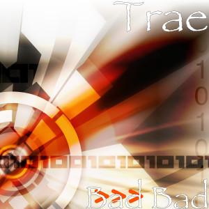 Album Bad Bad (Explicit) from Trae
