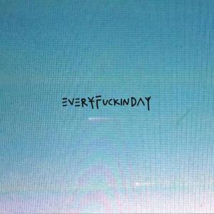 Album Everyfuckinday (Explicit) from Lolawolf