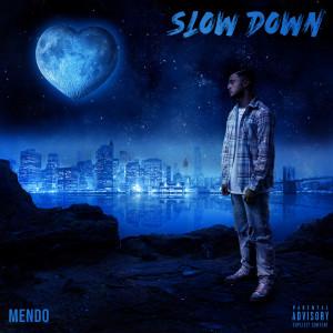 Album Slow Down (Explicit) from Mendo
