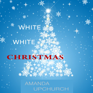 Album White White Christmas from Amanda Upchurch