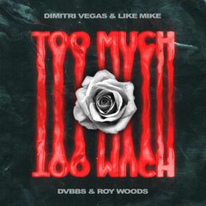 Too Much dari Dimitri Vegas & Like Mike