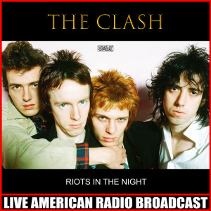Album Riots In The Night from The Clash