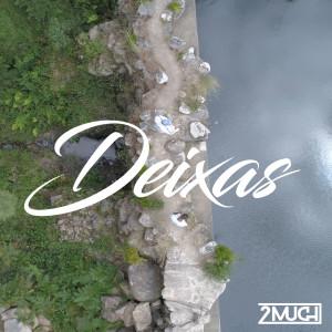 Album Deixas from 2Much