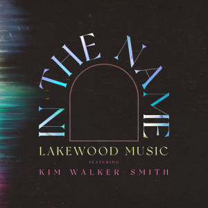 Album In The Name from Kim Walker-Smith