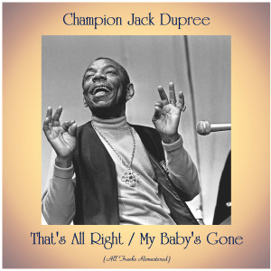Album That's All Right / My Baby's Gone from Champion Jack Dupree