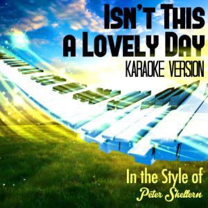Karaoke - Ameritz的專輯Isn't This a Lovely Day (In the Style of Peter Skellern) [Karaoke Version] - Single