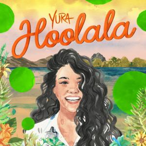 Dengarkan Hoolala lagu dari Yura Yunita dengan lirik