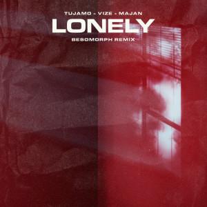 Album Lonely (Besomorph Remix) from Tujamo