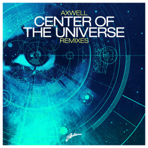 Album Center of The Universe from Axwell
