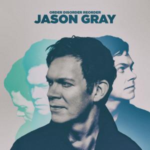 Album Order, Disorder, Reorder from Jason Gray