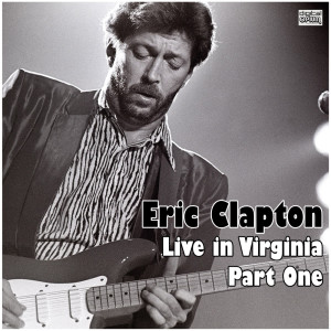 Eric Clapton的專輯Live in Virginia - Part One