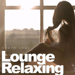 Album Lounge Relaxing from South Soul