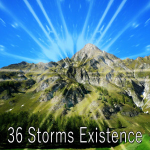 36 Storms Existence