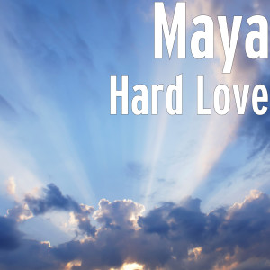 Hard Love (Explicit) dari Maya