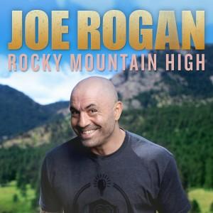 Album Rocky Mountian High (Explicit) from Joe Rogan