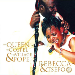 Album The Queen Of Gospel And The Village Pope from Rebecca and Tsepo