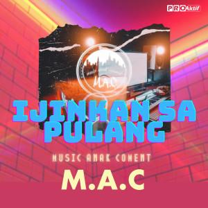 Ijinkan Sa Pulang dari M.A.C