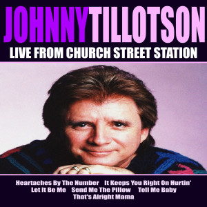 Johnny Tillotson的專輯Johnny Tillotson Live From Church Street Station
