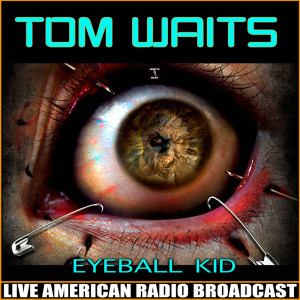 Album Eyeball Kid from Tom Waits