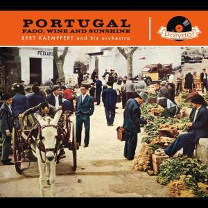 Portugal Fado, Wine & Sunshine 1958 Bert Kaempfert And His Orchestra