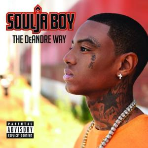 The DeAndre Way 2010 Soulja Boy Tell 'Em