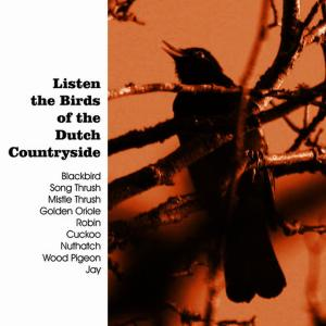 Album Listen the Birds of the Dutch Countryside from The Birds