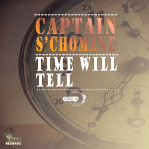Album Time Will Tell Single from Captain Schomane