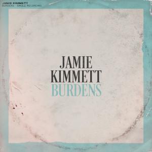 Album Burdens from Jamie Kimmett