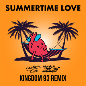 Album Summertime Love (Kingdom 93 Remix) from Captain Cuts
