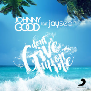 Johnny Good的專輯Don't Give up on Me