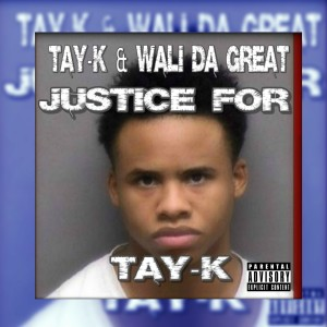 Wali Da Great的專輯Justice For Tay-K