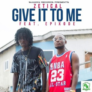 Album Give It to Me from Zetical