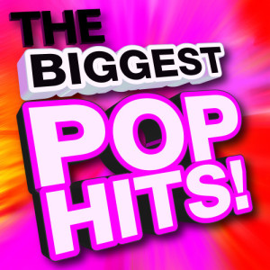 Ultimate Pop Hits!的專輯The Biggest Pop Hits!