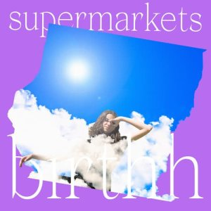 Album Supermarkets from Birthh