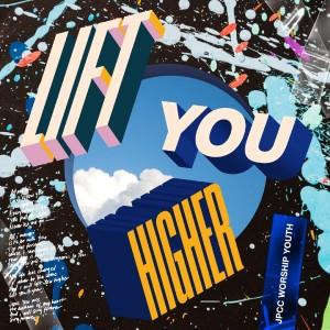 Lift You Higher dari JPCC Worship Youth