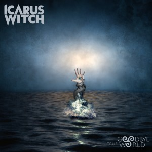 Album Goodbye Cruel World from Icarus Witch