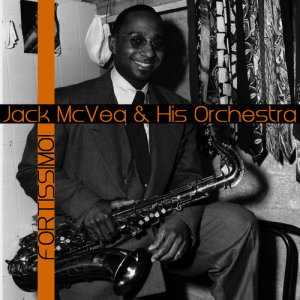 Album Fortissimo! from Jack McVea & His Orchestra