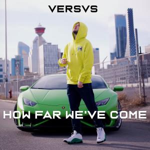 Album How Far We've Come (Explicit) from Versvs