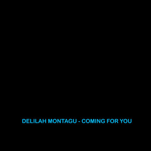 Album Coming For You from Delilah Montagu