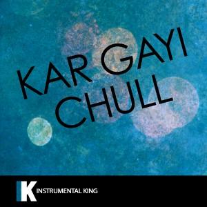 Instrumental King的專輯Kar Gayi Chull (In the Style of Kapoor & Sons, Sidharth Malhotra, Alia Bhatt, Badshah, & Fazilpuria) [Karaoke Version] - Single