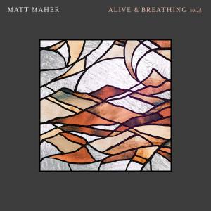 Album Alive & Breathing Vol. 4 from Matt Maher