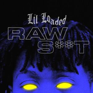Lil Loaded的專輯Raw Sh*t