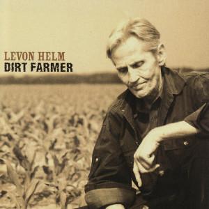 Dirt Farmer 2007 Levon Helm