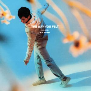 Album The Way You Felt (Acoustic Version) from Alec Benjamin