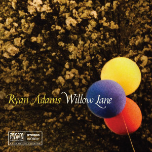 Ryan Adams的專輯Willow Lane (Paxam Singles Series, Vol. 9)