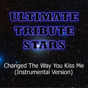 Ultimate Tribute Stars的專輯Example - Changed The Way You Kiss Me (Instrumental Version)