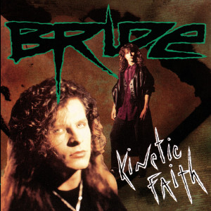 Kinetic Faith 1991 Bride