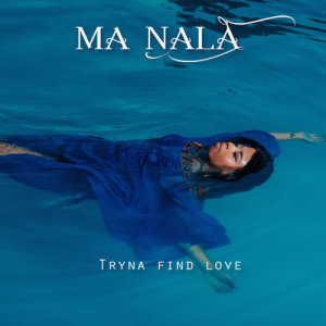 Listen to Tryna Find Love song with lyrics from Ma Nala