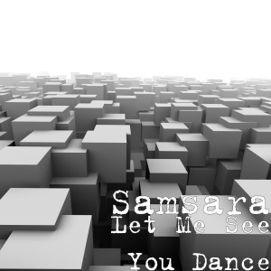 Album Let Me See You Dance from Samsara